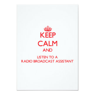 Keep Calm and Listen to a Radio Broadcast Assistan 5x7 Paper Invitation Card