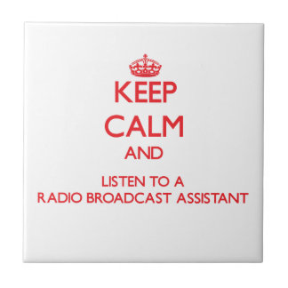 Keep Calm and Listen to a Radio Broadcast Assistan Tiles