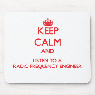 Keep Calm and Listen to a Radio Frequency Engineer Mousepads
