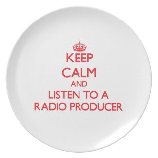 Keep Calm and Listen to a Radio Producer Dinner Plates