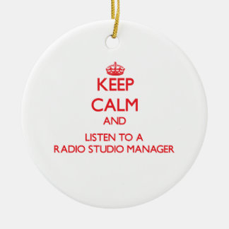 Keep Calm and Listen to a Radio Studio Manager Ornament