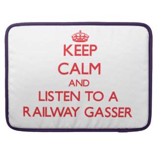 Keep Calm and Listen to a Railway Gasser Sleeves For MacBooks