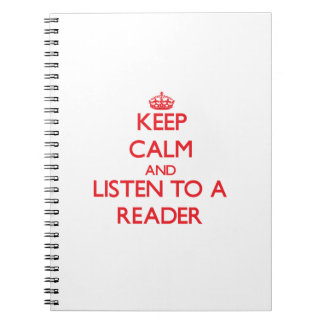 Keep Calm and Listen to a Reader Note Book