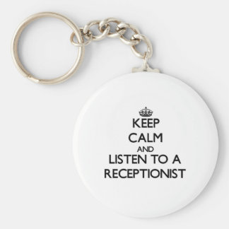 Keep Calm and Listen to a Receptionist Keychain