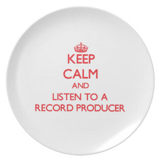 Keep Calm and Listen to a Record Producer Dinner Plates