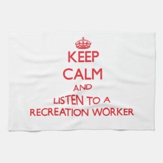 Keep Calm and Listen to a Recreation Worker Towels