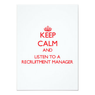 Keep Calm and Listen to a Recruitment Manager Personalized Invites