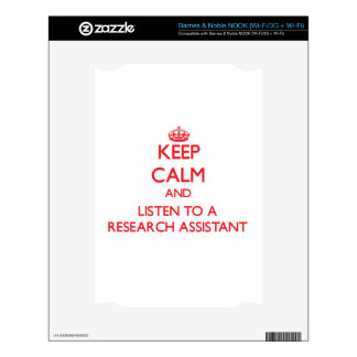 Keep Calm and Listen to a Research Assistant Skins For NOOK