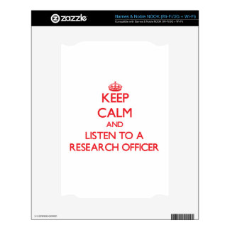 Keep Calm and Listen to a Research Officer Skin For NOOK