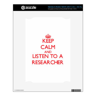 Keep Calm and Listen to a Researcher NOOK Skin