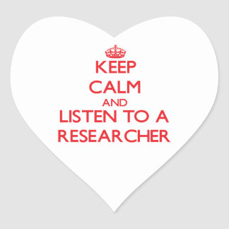 Keep Calm and Listen to a Researcher Stickers