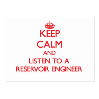 Keep Calm and Listen to a Reservoir Engineer Business Card Template