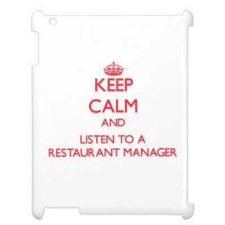 Keep Calm and Listen to a Restaurant Manager iPad Cover