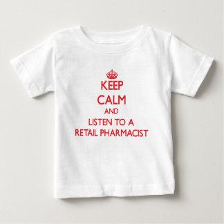 Keep Calm and Listen to a Retail Pharmacist T-shirt