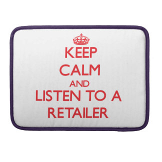 Keep Calm and Listen to a Retailer Sleeves For MacBook Pro