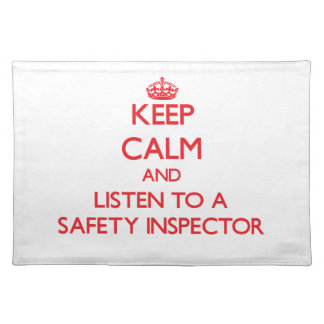 Keep Calm and Listen to a Safety Inspector Placemats
