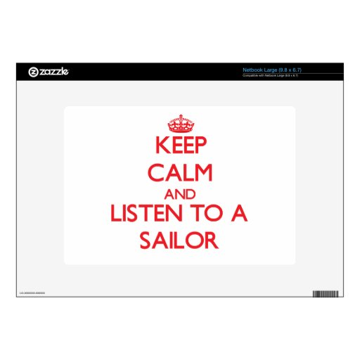 Keep Calm and Listen to a Sailor Skins For Large Netbooks