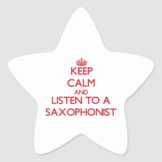Keep Calm and Listen to a Saxophonist Stickers