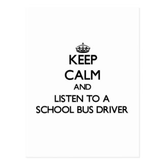 Keep Calm and Listen to a School Bus Driver Postcard