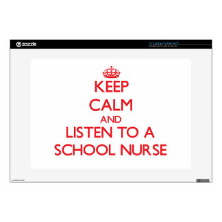 Keep Calm and Listen to a School Nurse Decals For Laptops