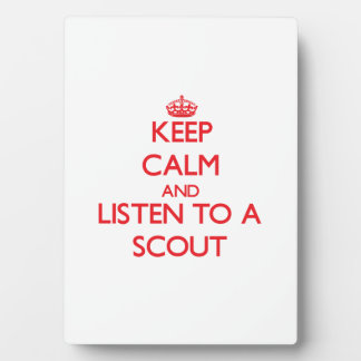 Keep Calm and Listen to a Scout Display Plaques