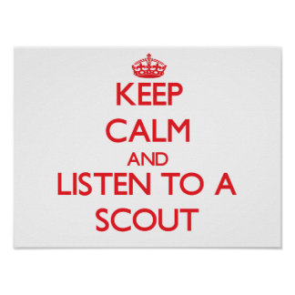 Keep Calm and Listen to a Scout Poster