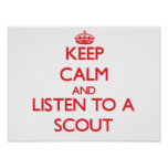 Keep Calm and Listen to a Scout Posters