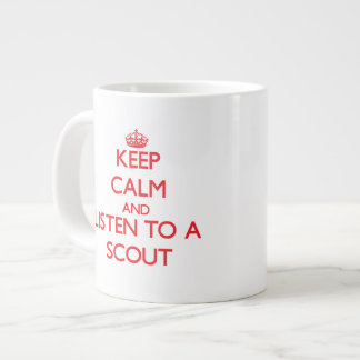 Keep Calm and Listen to a Scout Extra Large Mugs