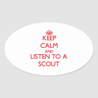 Keep Calm and Listen to a Scout Oval Sticker