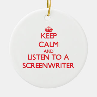 Keep Calm and Listen to a Screenwriter Christmas Tree Ornaments