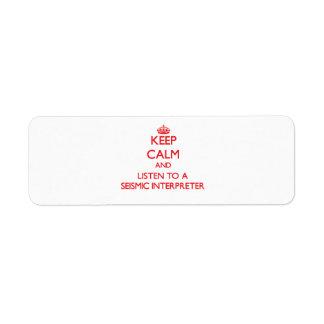 Keep Calm and Listen to a Seismic Interpreter Return Address Label
