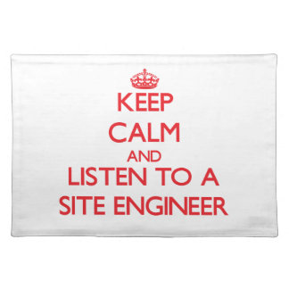 Keep Calm and Listen to a Site Engineer Place Mat