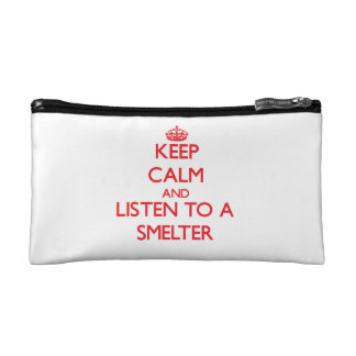 Keep Calm and Listen to a Smelter Makeup Bags