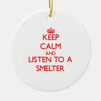 Keep Calm and Listen to a Smelter Christmas Ornaments
