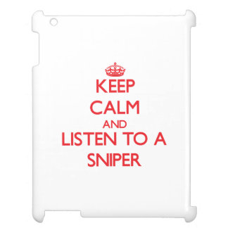 Keep Calm and Listen to a Sniper Case For The iPad