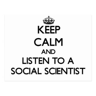Keep Calm and Listen to a Social Scientist Post Card