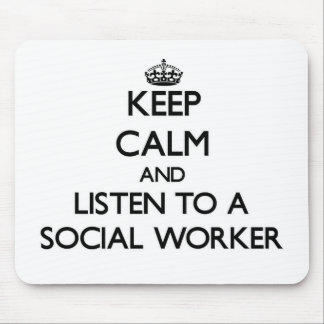 Keep Calm and Listen to a Social Worker Mouse Pad