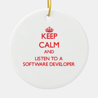 Keep Calm and Listen to a Software Developer Ornament
