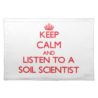 Keep Calm and Listen to a Soil Scientist Placemat