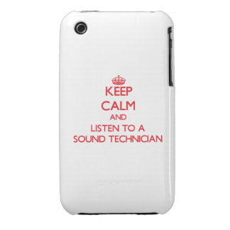 Keep Calm and Listen to a Sound Technician iPhone 3 Cases