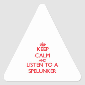 Keep Calm and Listen to a Spelunker Triangle Stickers