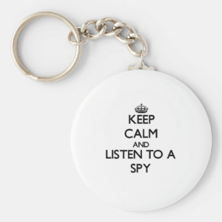 Keep Calm and Listen to a Spy Keychains