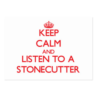 Keep Calm and Listen to a Stonecutter Business Card Templates