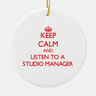 Keep Calm and Listen to a Studio Manager Ornament
