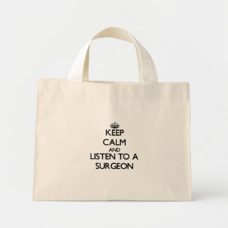 Keep Calm and Listen to a Surgeon Bags