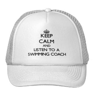 Keep Calm and Listen to a Swimming Coach Trucker Hats