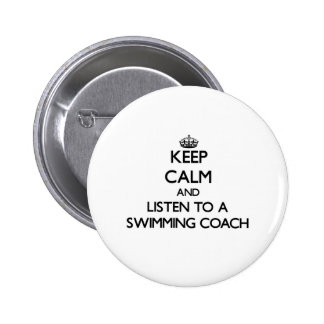 Keep Calm and Listen to a Swimming Coach Pinback Button