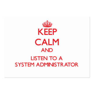 Keep Calm and Listen to a System Administrator Business Card Template