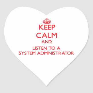 Keep Calm and Listen to a System Administrator Stickers