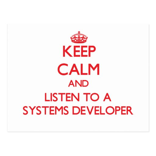 Keep Calm and Listen to a Systems Developer Post Cards